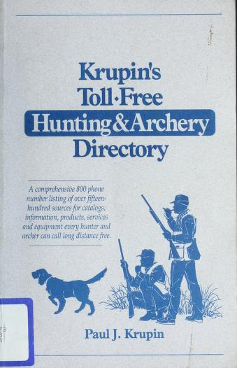 Cover of: Krupin's toll-free hunting & archery directory | Paul J. Krupin
